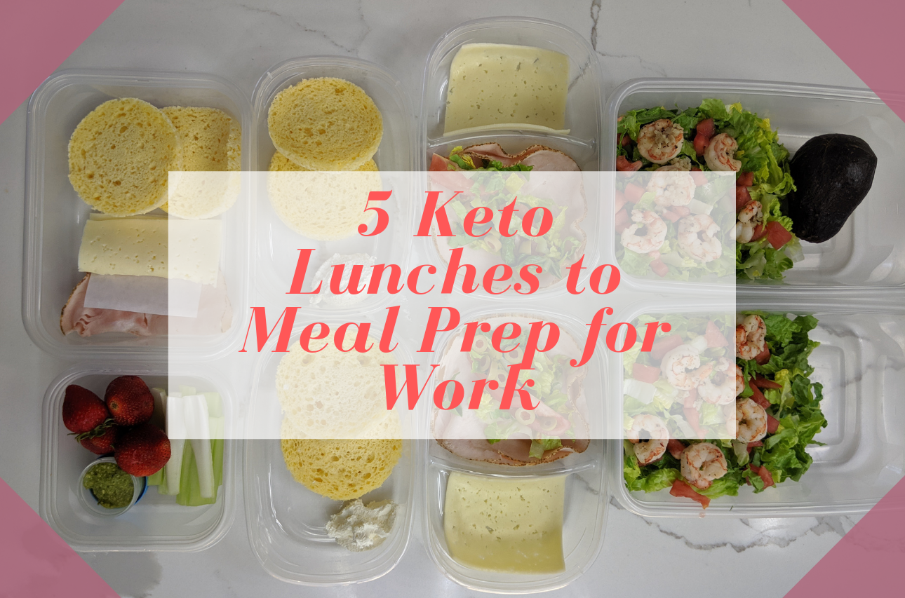 5 HELLA Easy Keto Lunches to Meal Prep for Work