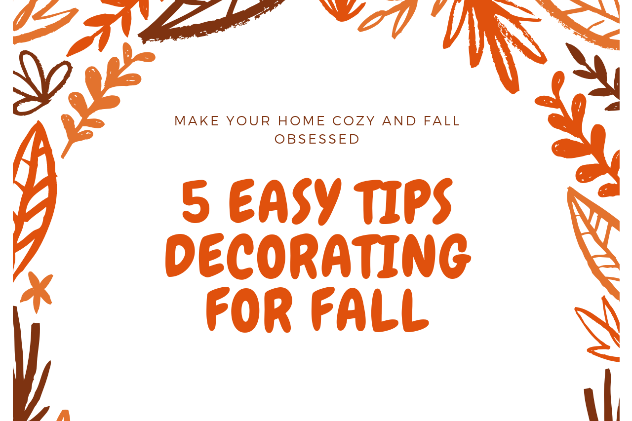 5 Tips to Decorating Your House for Fall