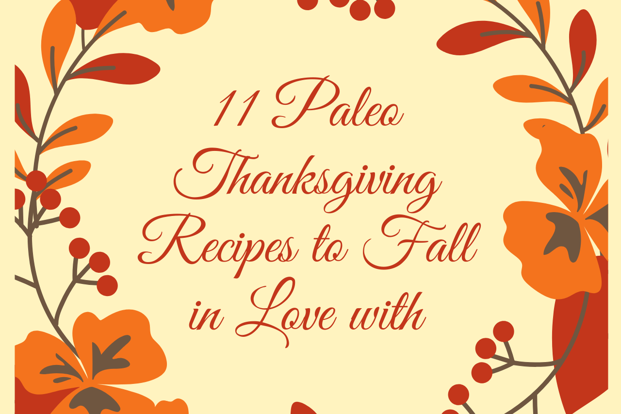 11 Paleo Thanksgiving Recipes You Need to Try